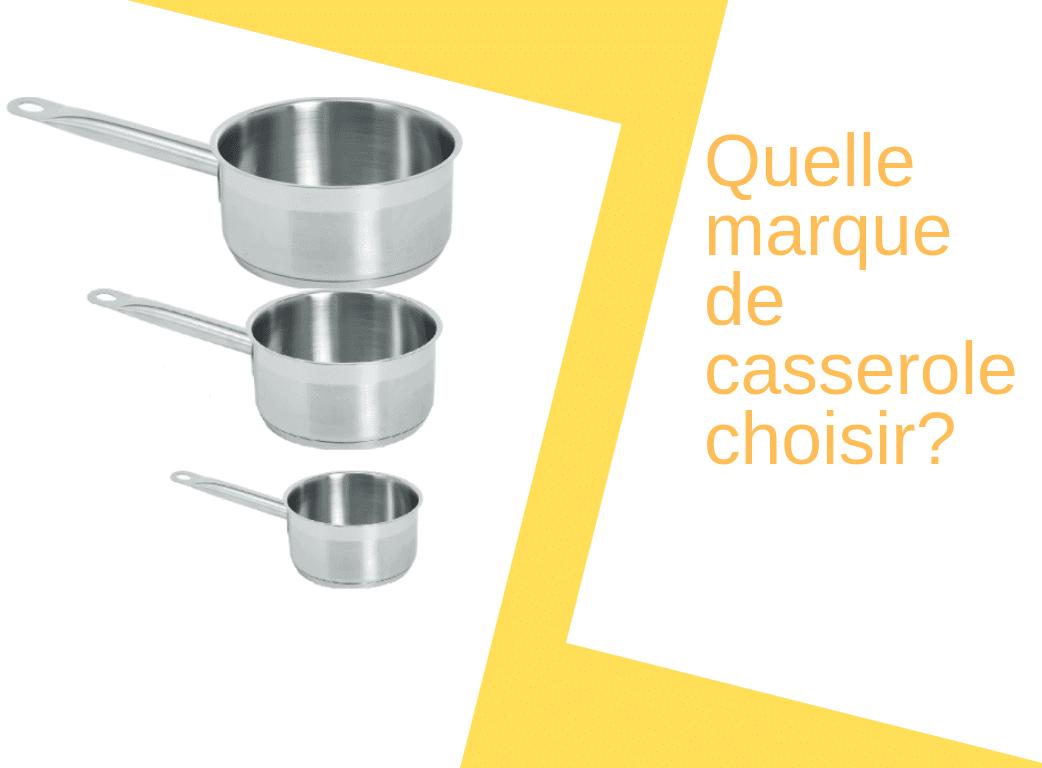 Quelle marque de casserole choisir ?