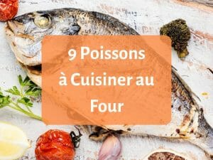 9 poissons à cuisiner au four