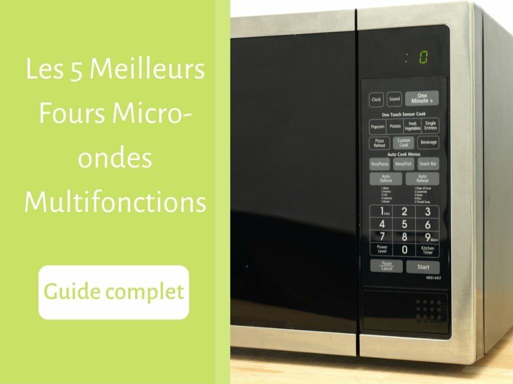 les 5 meilleurs fours micro-ondes - guide complet